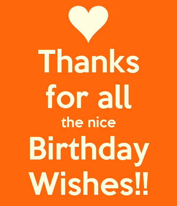 Thanks For All The Nice Birthday Wishes