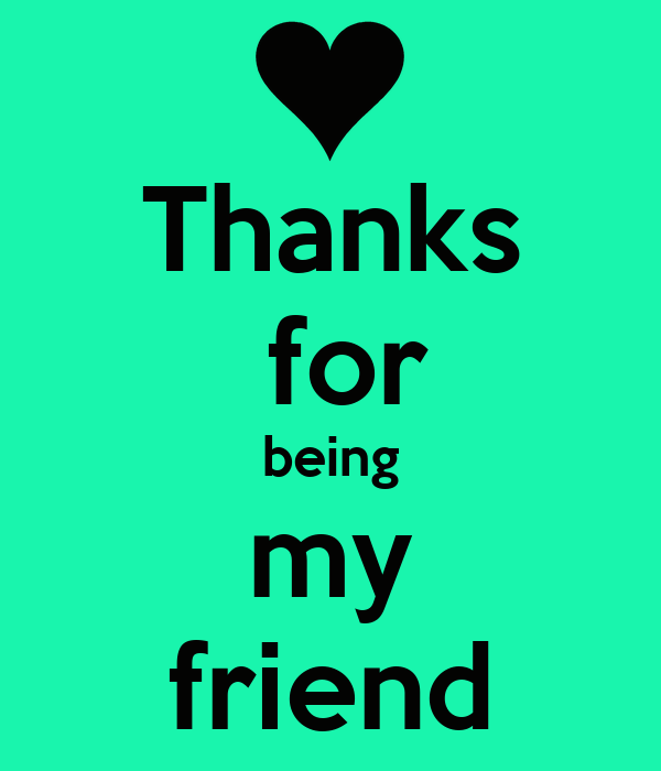 Thanks For Being My Friend Poster Carlosgarcia Keep Calm O Matic
