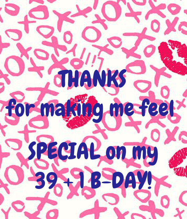 Thanks For Making Me Feel Special On My 39 1 B Day Poster Ddddd