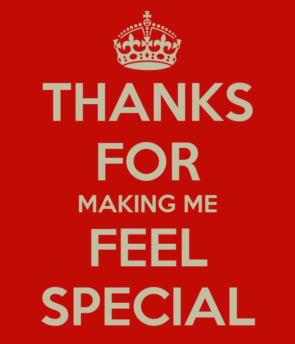 Thanks For Making Me Feel Special Poster Frimps Keep Calm O Matic