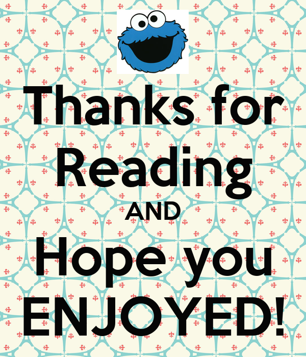 1c4f6d4834 Thanks for Reading AND Hope you ENJOYED! Poster
