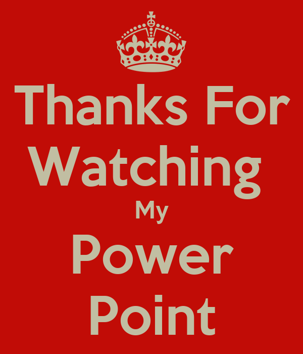 Thanks For Watching  My Power Point
