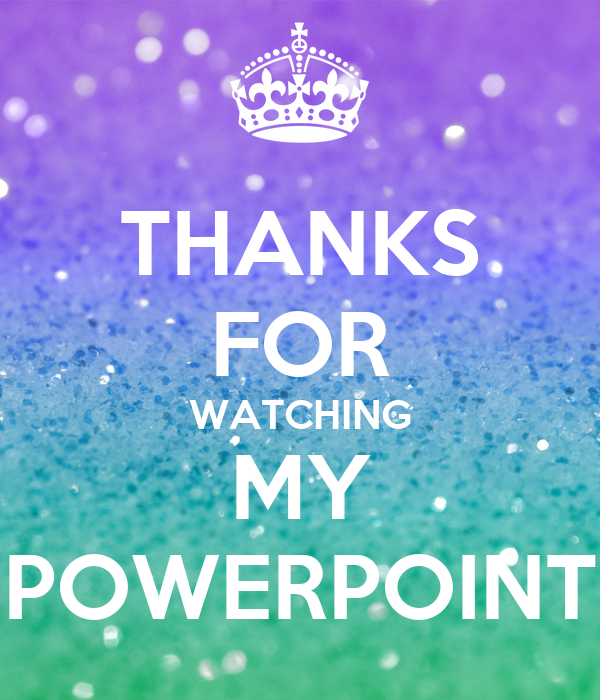 THANKS FOR WATCHING MY POWERPOINT Poster | Skye | Keep ...