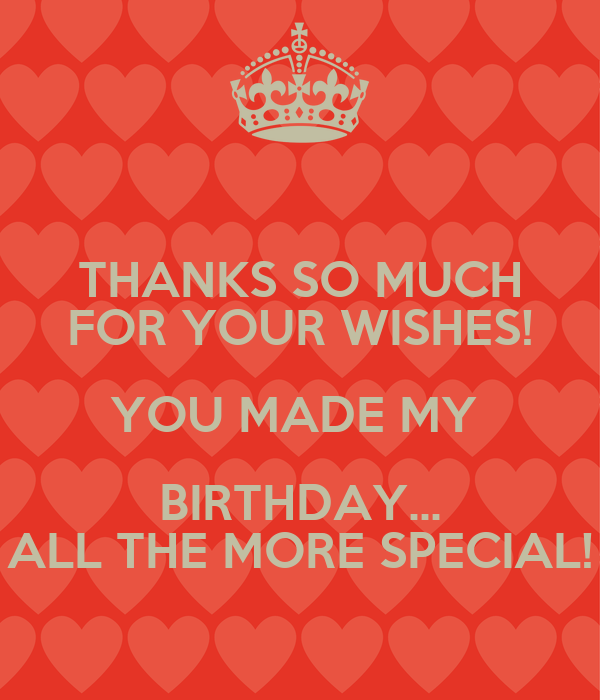 Thanking For Birthday Wishes Reply Birthday Thank You: THANKS SO MUCH FOR YOUR WISHES! YOU MADE MY BIRTHDAY