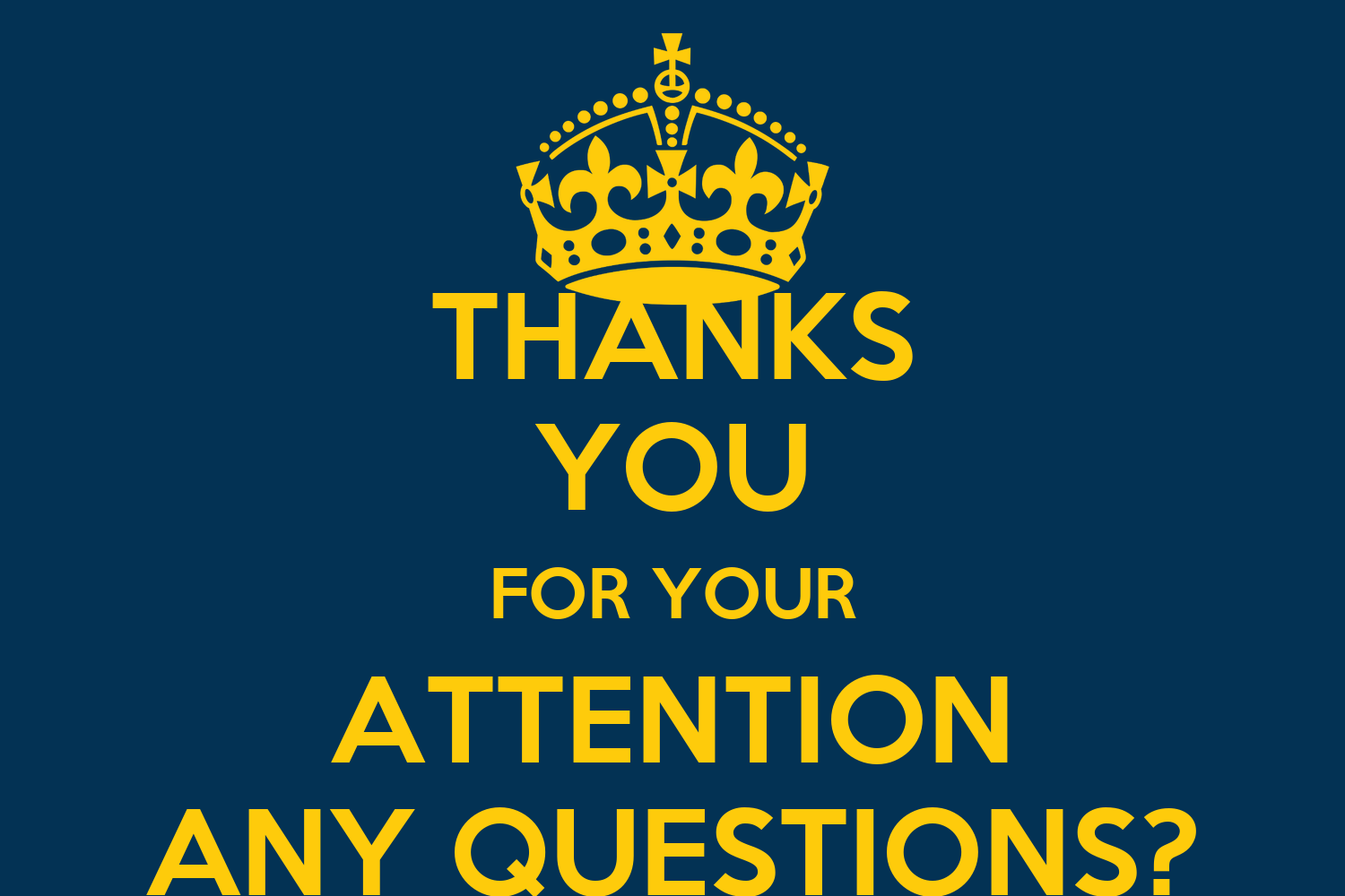 Thank You For Your Attention Any Questions Why don t you Thank You For Your Attention Animation