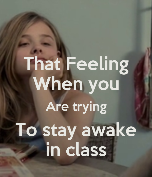 stay up in class