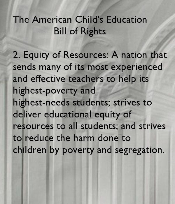 Equity Resources: The American Child's Education Bill Of Rights 2. Equity Of