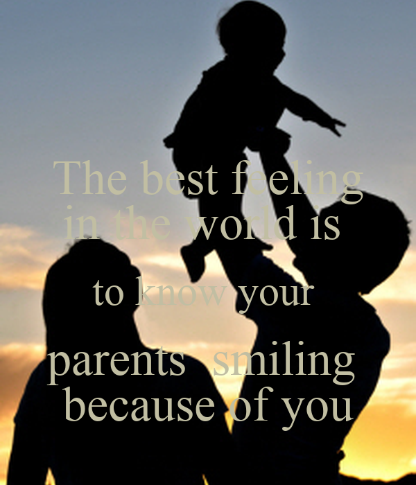 The Best Feeling In The World Is To Know Your Parents Smiling