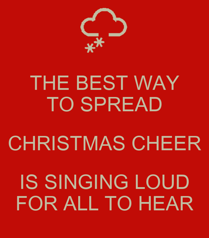 The best way to spread christmas cheer is singing loud for for Why christmas is the best holiday