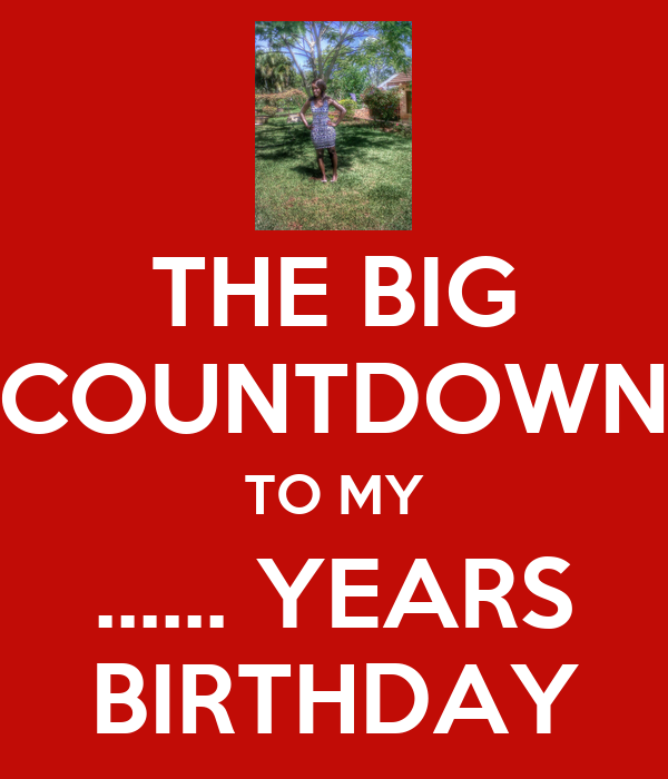 The big countdown to my years birthday keep calm and carry on image generator - Birthday countdown wallpaper ...