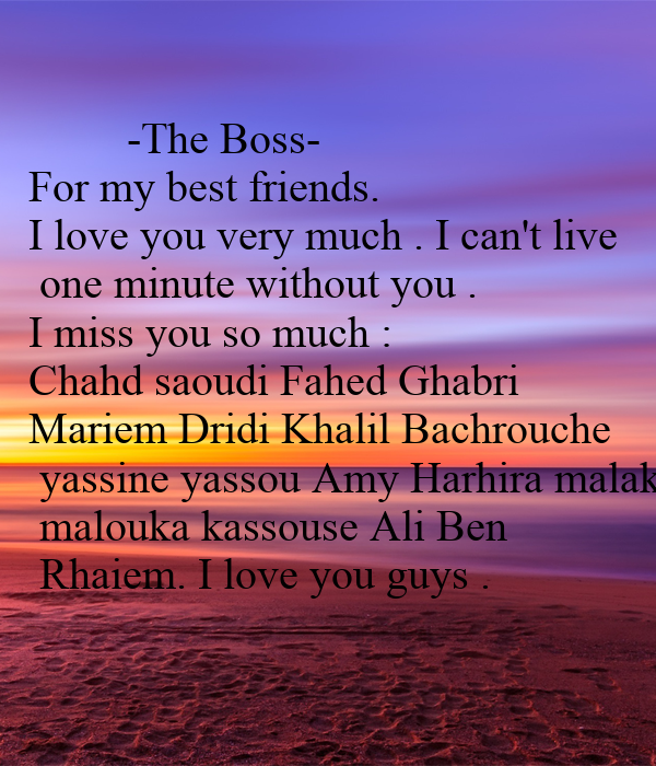 -The Boss- For my best friends. I love you very much . I ...