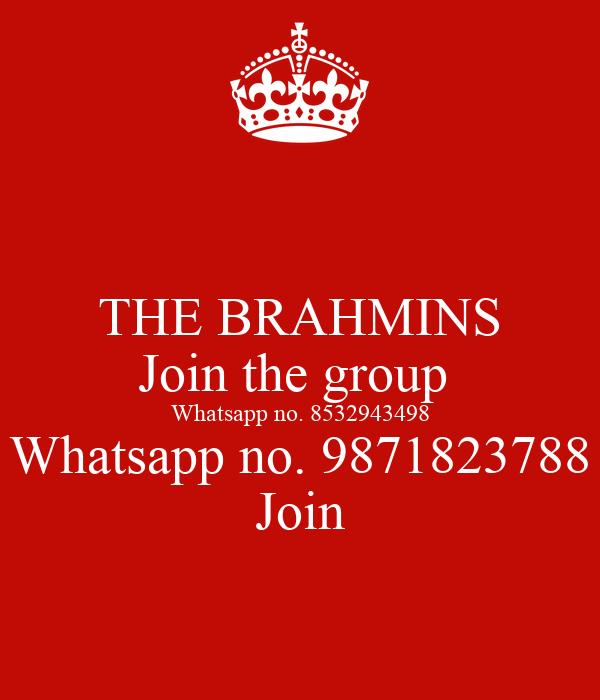 THE BRAHMINS Join the group Whatsapp no  8532943498 Whatsapp no