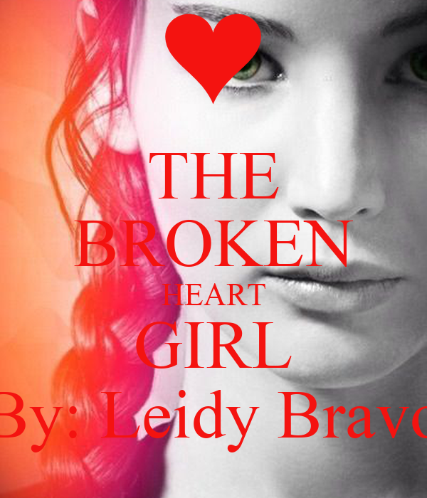 The Broken Heart Girl By Leidy Bravo Poster Leidy Bravo Keep