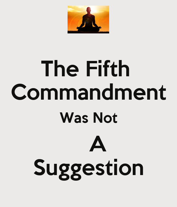 fifth commandment The fifth commandment you shall not murder what does this mean we  should fear and love god so that we do not hurt or harm our neighbor in his body,  but.