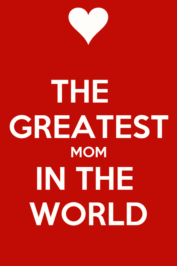 The Greatest Mom In The World Poster Dsdds Keep Calm O Matic