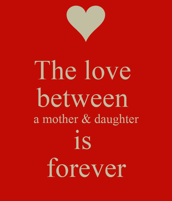 the love between a mother daughter is forever poster