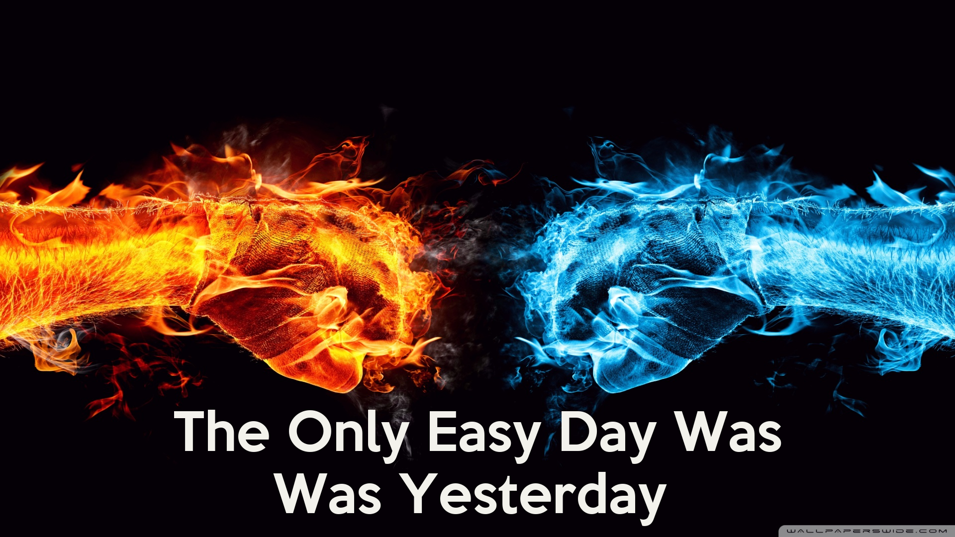 The Only Easy Day Was Yesterday Wallpaper the only easy day was was ...