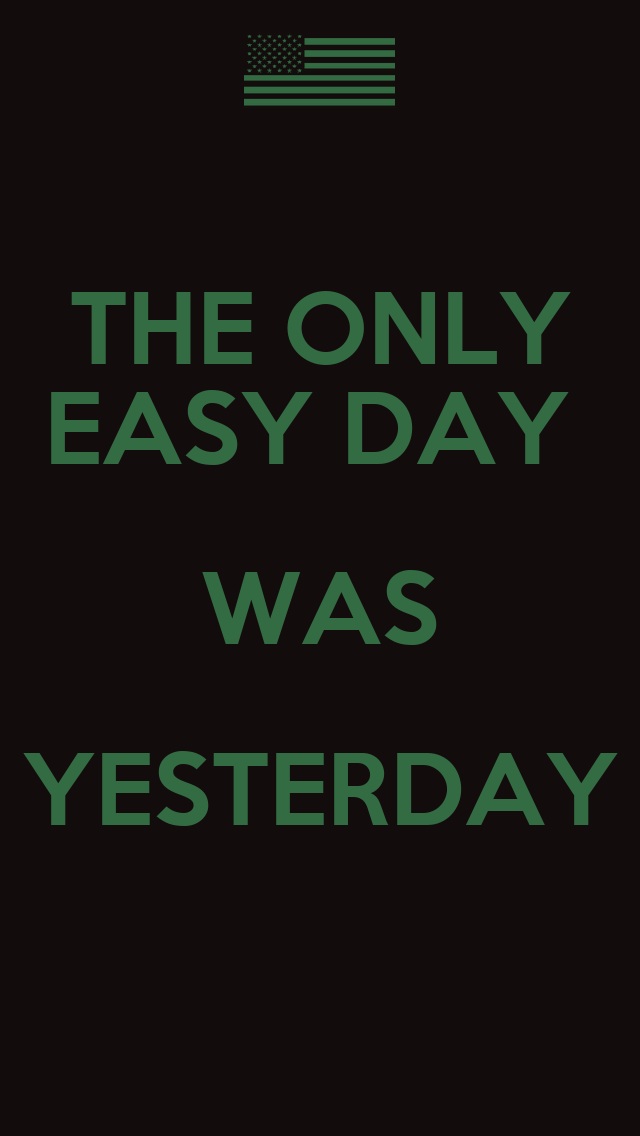 THE ONLY EASY DAY WAS YESTERDAY Poster | UDT/SEAL | Keep ...