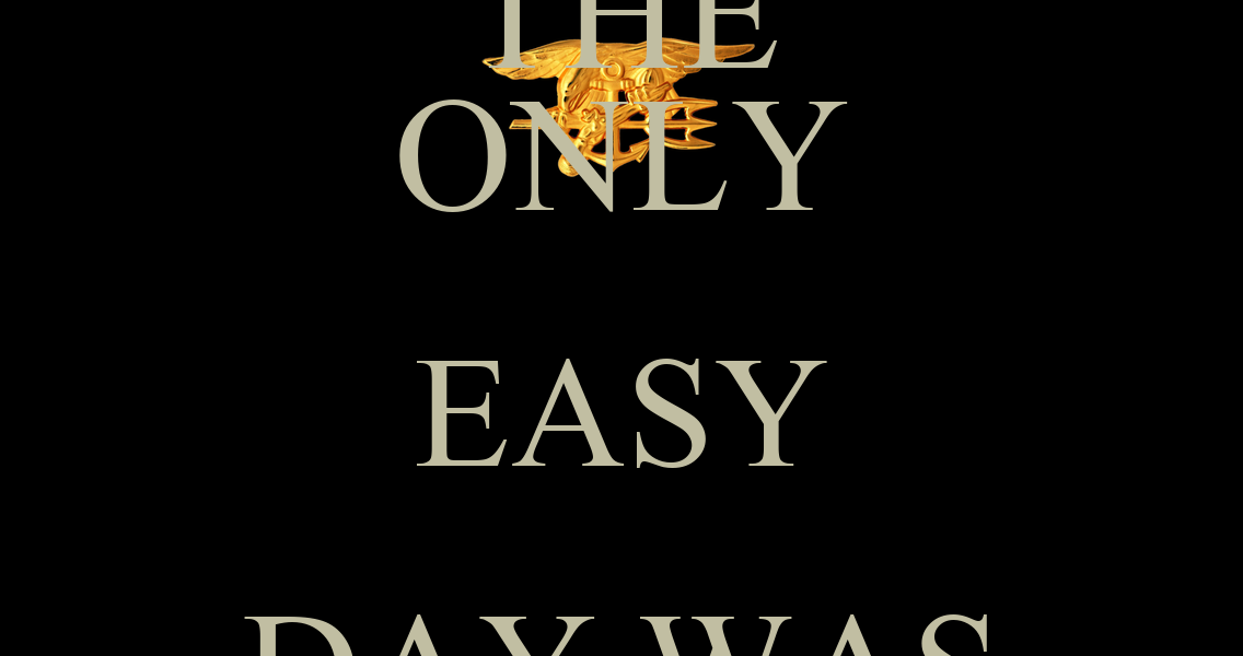 THE ONLY EASY DAY WAS YESTERDAY. Poster | vince | Keep ...