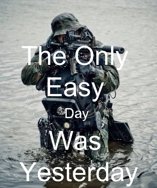 The Only Easy Day Was Yesterday Poster | thesniper41299 ...