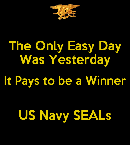 The Only Easy Day Was Yesterday It Pays to be a Winner US ...