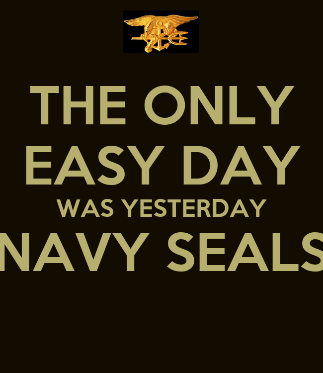 THE ONLY EASY DAY WAS YESTERDAY NAVY SEALS Poster | Eric ...
