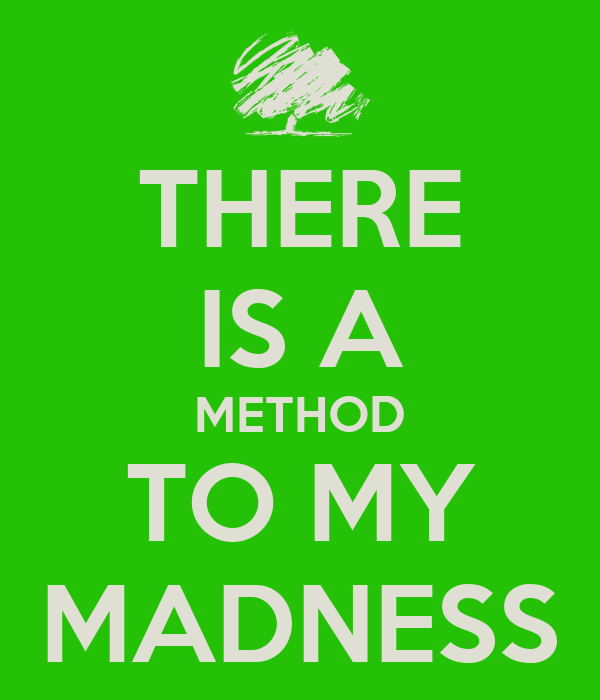 method to the madness Sylvia plath: method and madness: a biography [edward butscher] on amazoncom free shipping on qualifying offers this is the first full-length biography of sylvia plath, whose suicide in made her a misinterpreted cause celebre and catapulted her into the ranks of the major confessional voices of her generation.