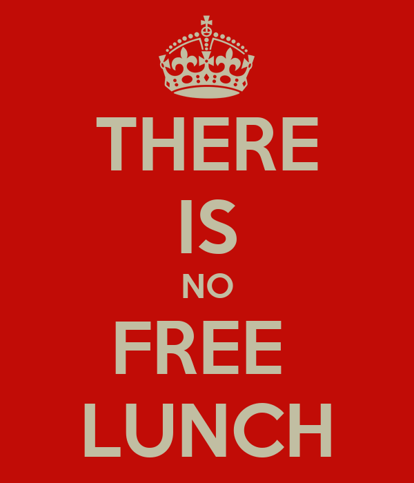 Image result for keep calm no free lunch