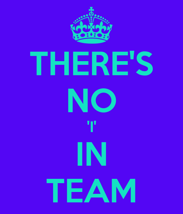 Motivational Quotes For Sports Teams: THERE'S NO 'I' IN TEAM Poster
