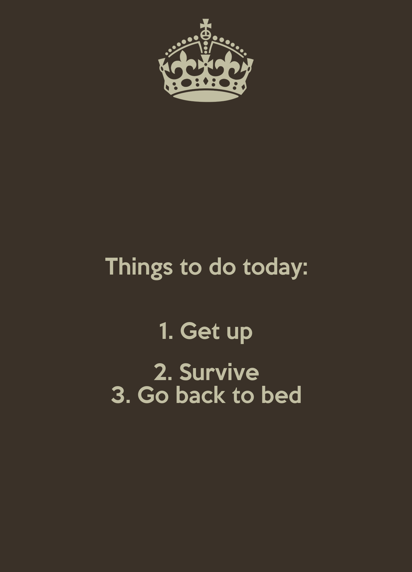things to do today 1 get up 2 survive 3 go back to bed poster minnie keep calm o matic. Black Bedroom Furniture Sets. Home Design Ideas