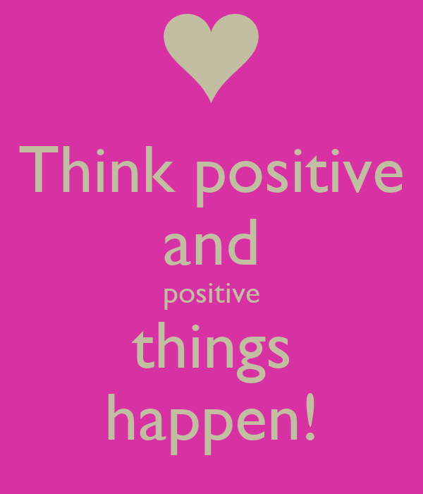 Think Positive And Positive Things Happen Poster Korine Keep