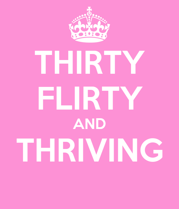 Thirty flirty dating site