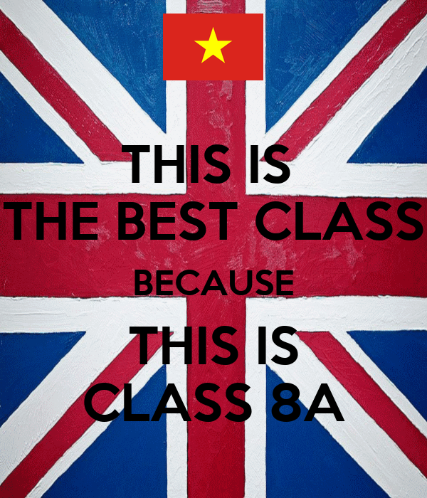 this is the best class because this is class 8a poster