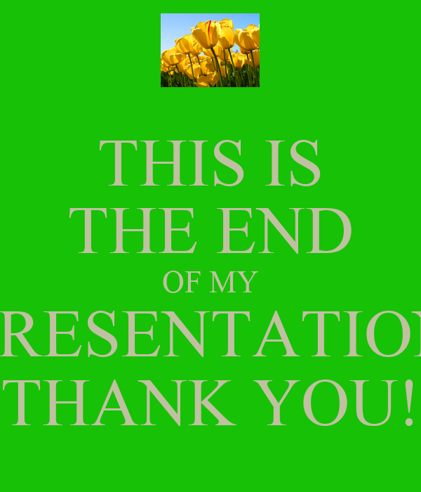 this is the end of my presentation thank you keep calm