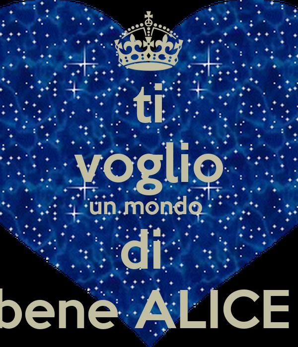 Ti Voglio Un Mondo Di Bene Alice Poster Desiree Keep Calm O Matic