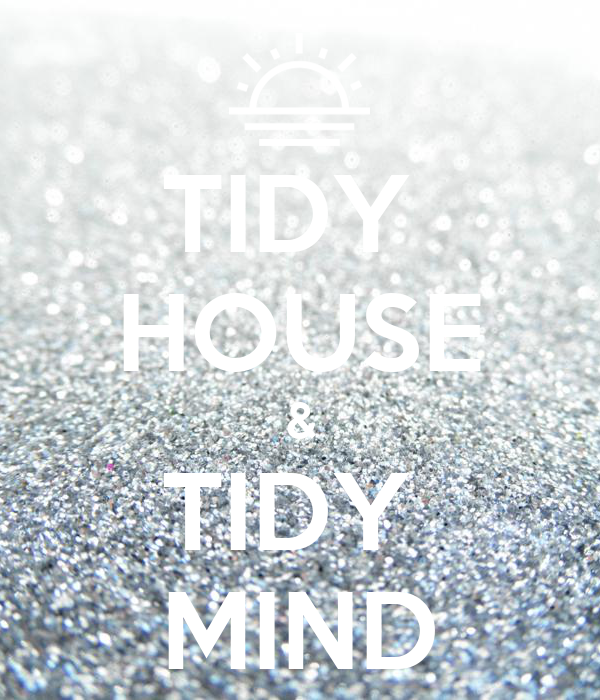 tidy house & tidy mind poster | tansy | keep calm-o-matic