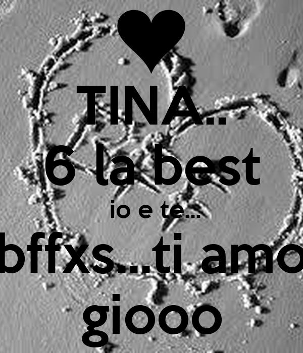 Tina 6 La Best Io E Te Bffxsti Amo Giooo Poster Giorgia