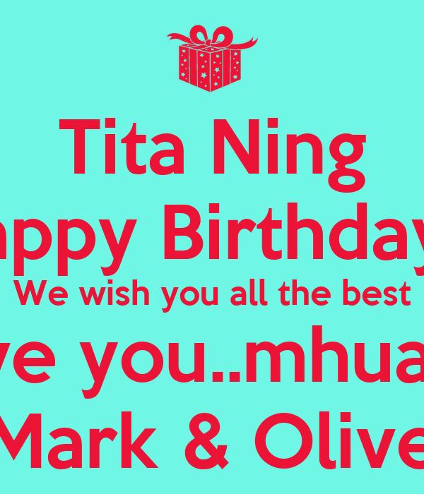 Tita Ning Happy Birthday!!! We Wish You All The Best We