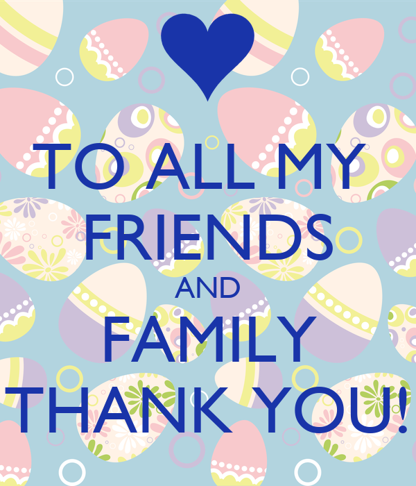 to all my friends and family thank you poster don camua keep calm o matic