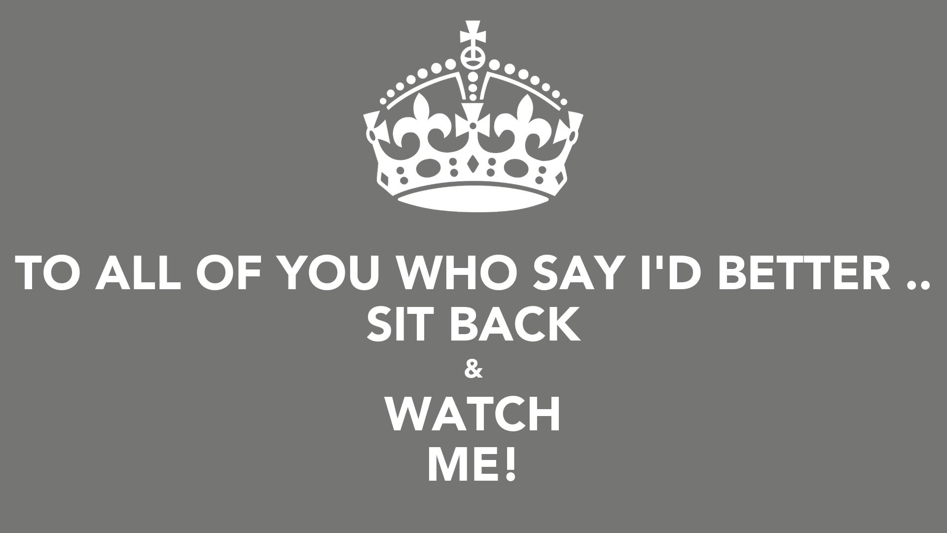 Watch Back Sit Back Watch me