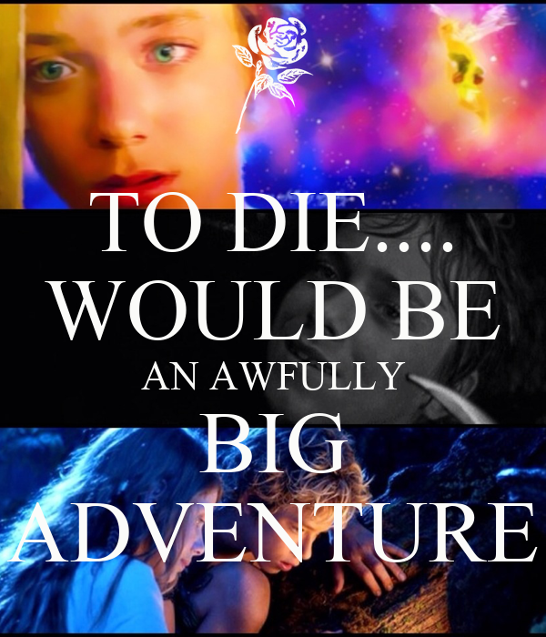 Peter pan to die will be an awfully big adventure tattoo for To die would be an awfully big adventure tattoo
