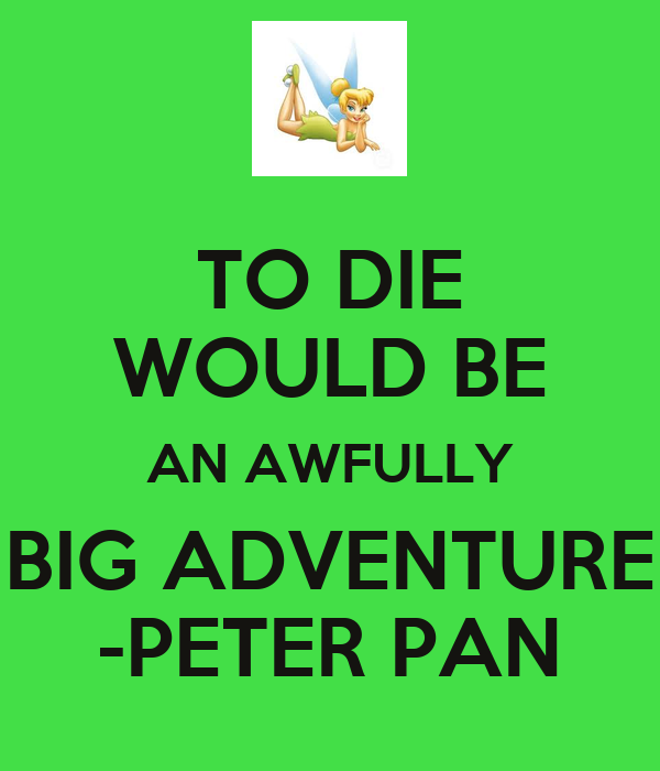 To Die Would Be An Awfully Big Adventure Peter Pan Poster