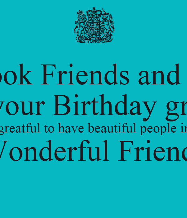 To my facebook friends and to my family thank you for all your to my facebook friends and to my family thank you for all your birthday greetings and m4hsunfo