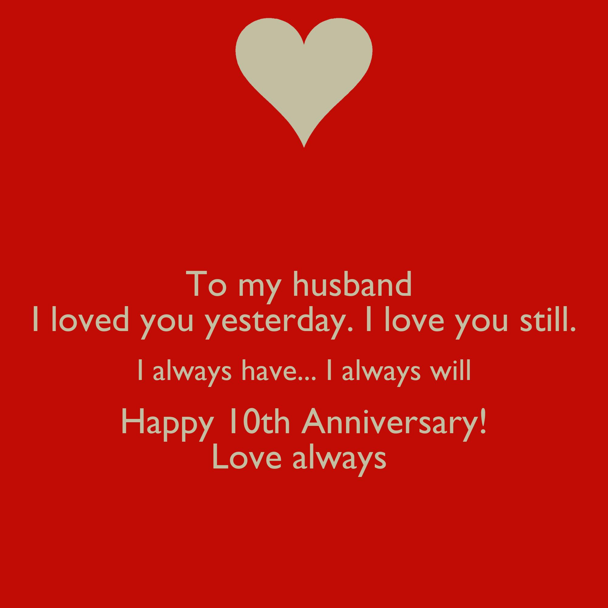 To my husband I loved you yesterday. I love you still. I ...