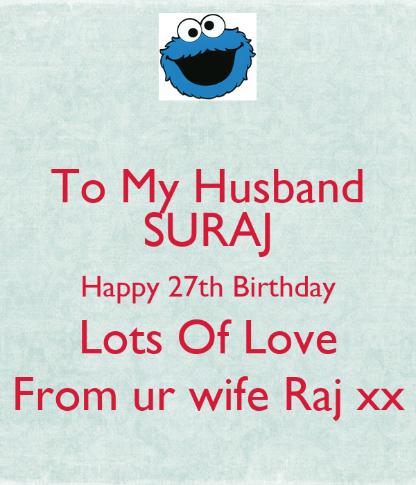 To My Husband SURAJ Happy 27th Birthday Lots Of Love From