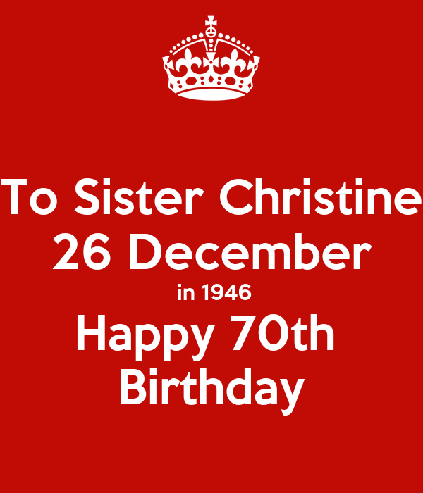 To Sister Christine 26 December In 1946 Happy 70th Birthday
