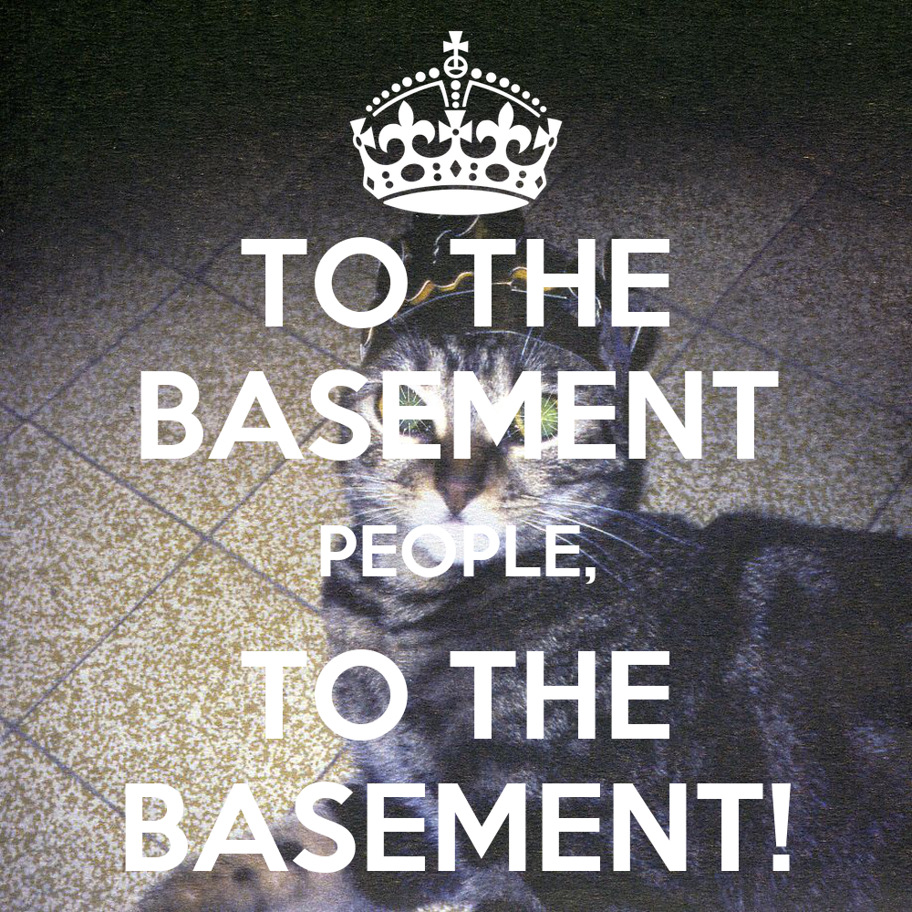 to the basement people to the basement keep calm and carry on
