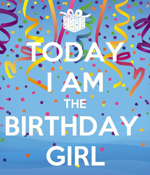 I Am Birthday Girl Cover Photos TODAY I AM THE ...