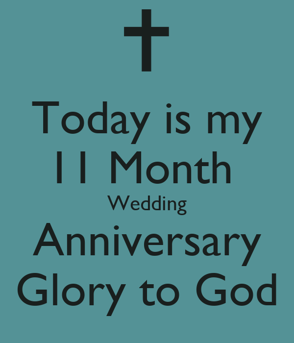 Today is my month wedding anniversary glory to god