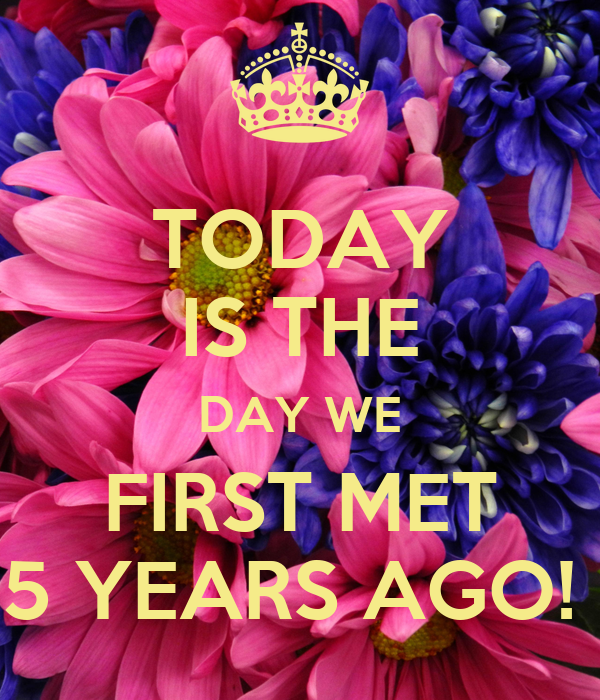 63ffcc4ebcf TODAY IS THE DAY WE FIRST MET 5 YEARS AGO! Poster | Lloyd | Keep ...